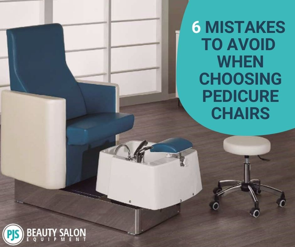 6 Mistakes to Avoid When Choosing Pedicure Chairs