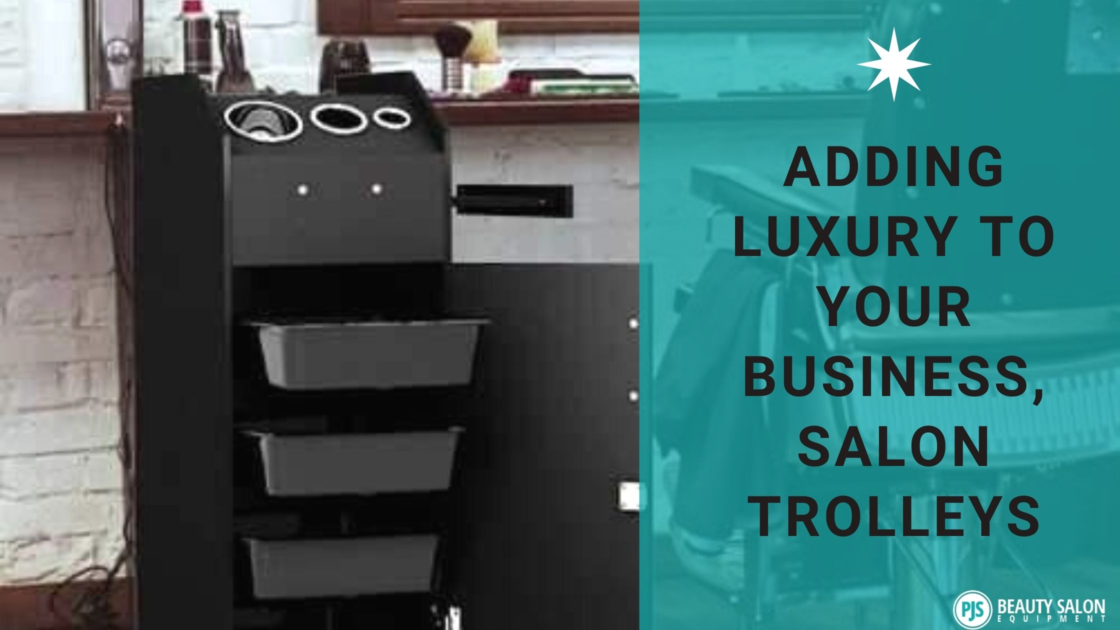 Adding Luxury To Your Business, Salon Trolleys