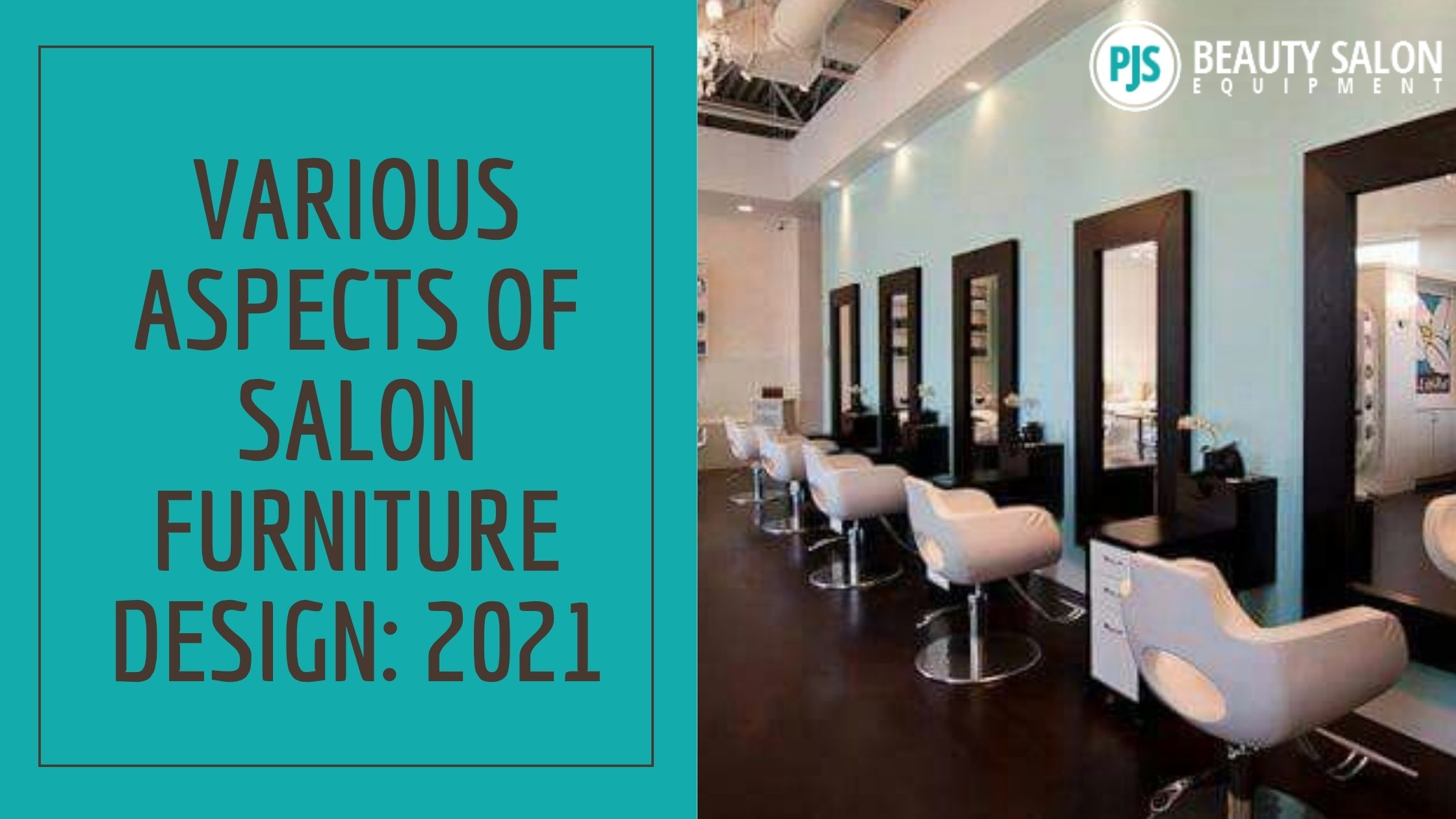 Various Aspects Of Salon Furniture Design: 2021