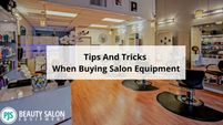 Tips And Tricks When Buying Salon Equipment