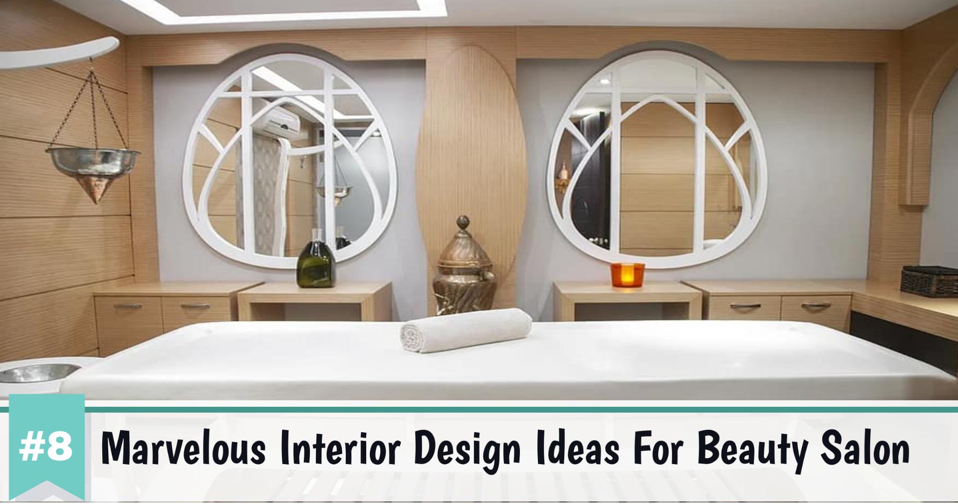 Top 8 Marvelous Interior Design Ideas For Beauty Salon