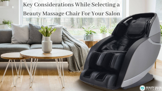 Select the Right Beauty Massage Chair for Your Salon